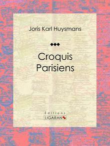 Croquis Parisiens de Joris Karl Huysmans, Ligaran - fiche descriptive
