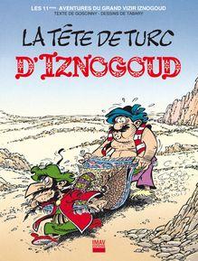 La Tête de Turc d'Iznogoud - Album 11 de Jean Tabary, René Goscinny - fiche descriptive