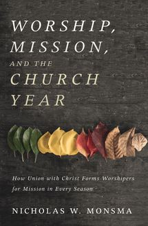 Worship, Mission, and the Church Year