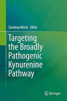 Targeting the Broadly Pathogenic Kynurenine Pathway