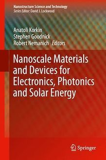 Nanoscale Materials and Devices for Electronics, Photonics and Solar Energy