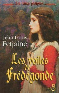 Les Voiles de Frédégonde - Jean-Louis FETJAINE
