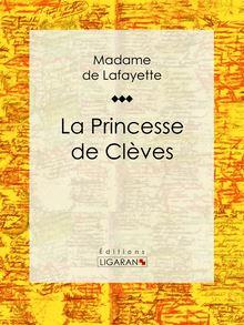 Lire La Princesse de Clèves de Ligaran, Madame de Lafayette