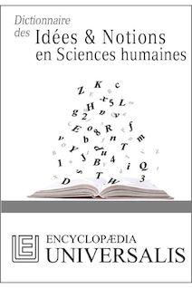 Dictionnaire des Idées & Notions en Sciences humaines (Les Dictionnaires d
