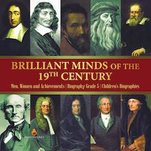 Brilliant Minds of the 19th Century | Men, Women and Achievements | Biography Grade 5 | Children