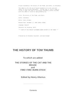 The History of Tom Thumb - to which are added the stories of the Cat and the Mouse and Fire! Fire! Burn stick!