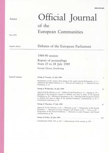 Official Journal of the European Communities Debates of the European Parliament 1989-90 session. Report of proceedings from 25 to 28 July 1989