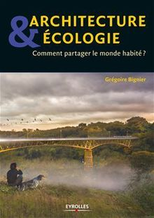 Lire Architecture et écologie de Bignier Grégoire