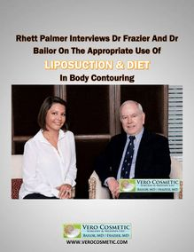 Rhett Palmer Interviews Dr Frazier And Dr Bailor On The Proper Use Of Liposuction And Diet In Body Contouring