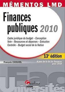 Mémentos LMD. Finances publiques 2010 - 13e édition - François Chouvel