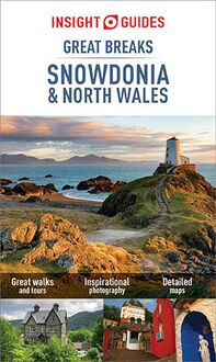 Insight Guides Great Breaks Snowdonia & North Wales (Travel Guide eBook)