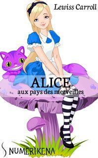 Alice aux pays des merveilles - Lewis Carroll
