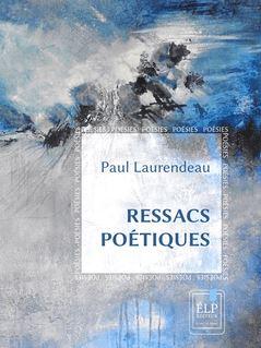 Ressacs poétiques - Paul Laurendeau