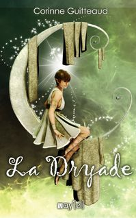 La Dryade - Corinne Guitteaud, Anthony Boulanger