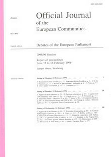 Official Journal of the European Communities Debates of the European Parliament 1995/96 Session. Report of proceedings from 12 to 16 February 1996