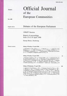 Official Journal of the European Communities Debates of the European Parliament 1996/97 Session. Report of proceedings from 15 to 19 April 1996