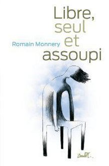 Libre, seul et assoupi de Romain Monnery - fiche descriptive