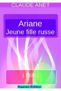 ARIANE, jeune fille russe - Claude Anet