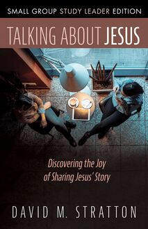 Talking about Jesus, Small Group Study Leader Edition