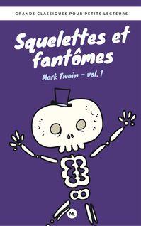 Squelettes et fantômes, vol. 1 de Mark Twain - fiche descriptive