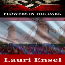 Christian War Story: Flowers in the Dark