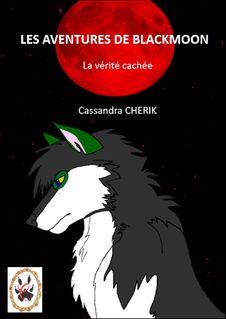 LES AVENTURES DE BLACKMOON LA VÉRITÉ CACHÉE - Cassandra CHERIK