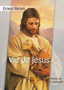 Vie de Jésus - Ernest Renan