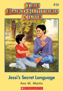 The Baby-Sitters Club #16: Jessi