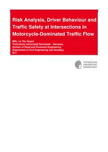 Risk analysis, driver behaviour and traffic safety at intersections in motorcycle-dominated traffic flow [Elektronische Ressource] / Le, Thu Huyen
