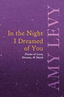 In the Night I Dreamed of You - Poems of Love, Dreams, & Death