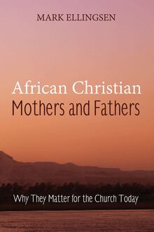 African Christian Mothers and Fathers