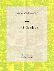 Le Cloître de Emile Verhaeren, Ligaran - fiche descriptive