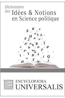 Dictionnaire des Idées & Notions en Science politique (Les Dictionnaires d
