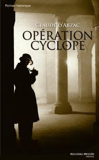 Opération Cyclope de Claude D'Abzac - fiche descriptive