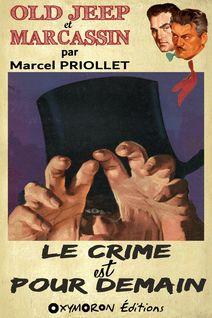Le crime est pour demain - Marcel Priollet