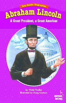 Easy reader biographies : Abraham Lincoln - A Great President, A Great American