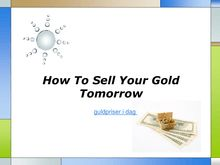 How To Sell Your Gold Tomorrow