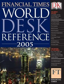 FT World Desk Reference 2005