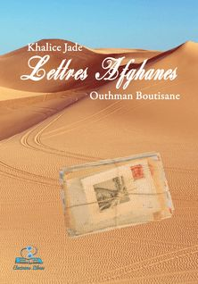 Lettres Afghanes - Outhman Boutisane, Khalice Jade
