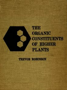 The organic constituents of higher plants: their chemistry and interrelationships