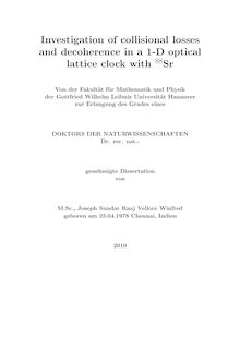 Investigation of collisional losses and decoherence in a 1-D optical lattice clock with 88Sr [Elektronische Ressource] / Joseph Sundar Raaj Vellore Winfred