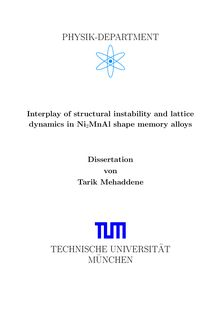 Interplay of structural instability and lattice dynamics in Ni_1tn2MnAl shape memory alloys [Elektronische Ressource] / Tarik Mehaddene