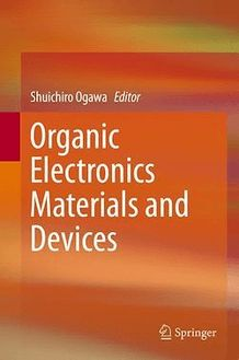 Organic Electronics Materials and Devices