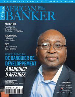 African Banker, Le Magazine de la banque et la finance du 07-11-2018 - African Banker, Le Magazine de la banque et la finance