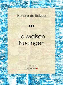 La Maison Nucingen de Honoré de Balzac, Ligaran - fiche descriptive
