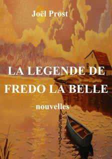LA LEGENDE DE FREDO LA BELLE - PROST JOEL