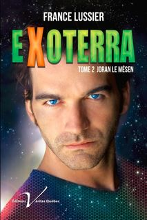 Exoterra, tome 2 : Joran le Mésen - France Lussier