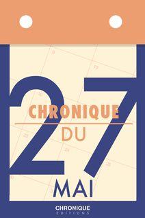 Chronique du 27  mai - Éditions Chronique