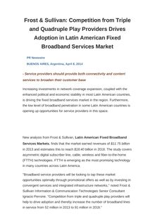 Frost & Sullivan: Competition from Triple and Quadruple Play Providers Drives Adoption in Latin American Fixed Broadband Services Market