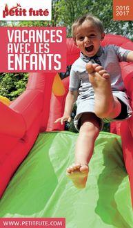 Vacances avec les enfants 2016/2017 Petit Futé de Jean-Paul Labourdette, Dominique Auzias - fiche descriptive
